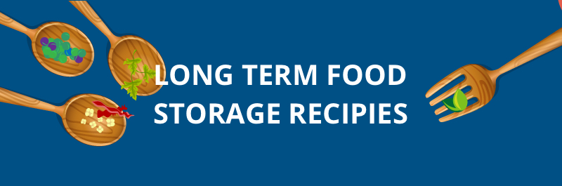 Long Term Food Storage Recipies